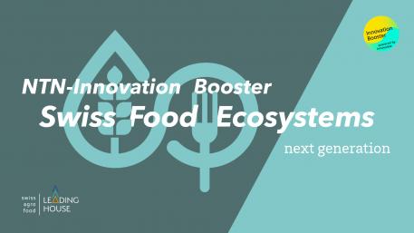 Lancement du NTN Innovation Booster ''Next Generation of Swiss Food Ecosystems''
